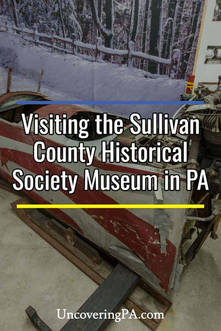 Visiting the Sullivan County Historical Society Museum in Laporte, Pennsylvania