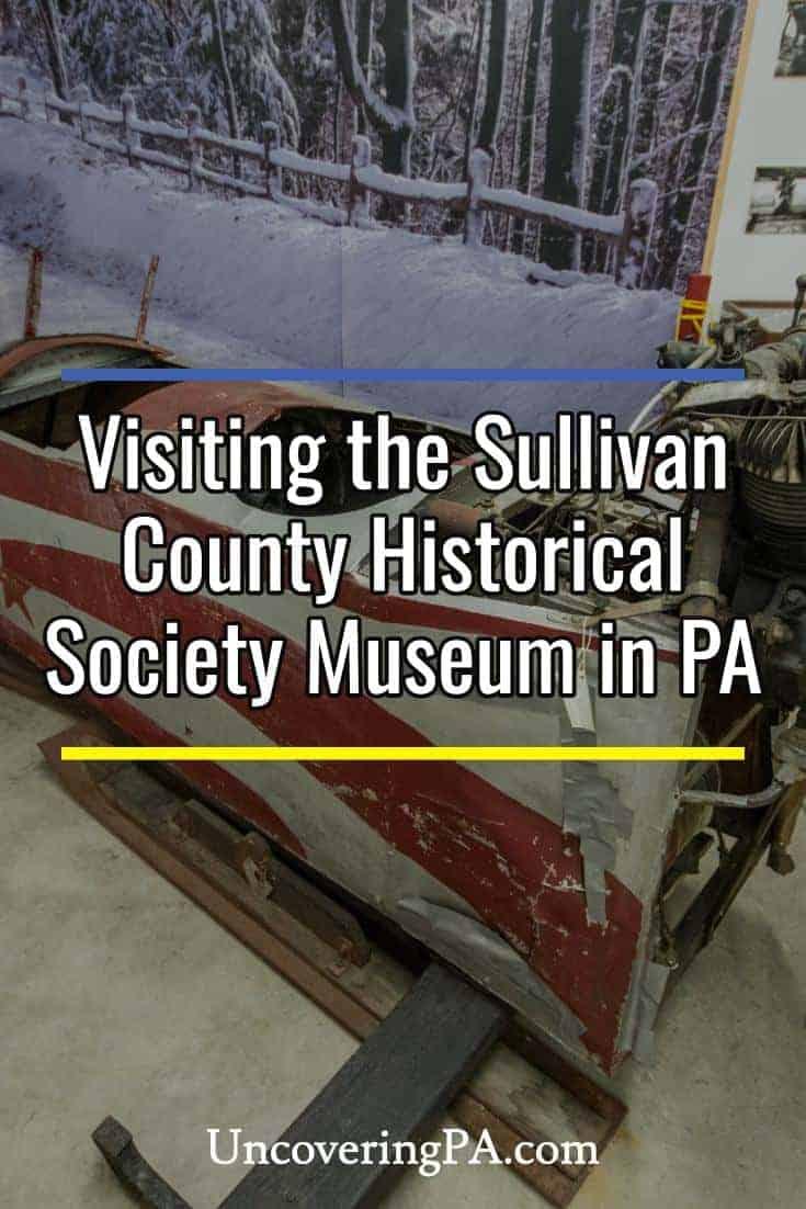 Visiting the Sullivan County Historical Society Museum in Laporte, Pennsylvania
