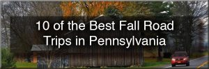 Pennsylvania Fall Foliage Road Trip