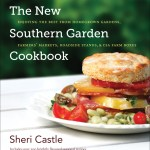 The New Southern Garden Cookbook: Enjoying the Best from Homegrown Gardens, Farmers' Markets, Roadside Stands, and CSA Farm Boxes, by Sheri Castle