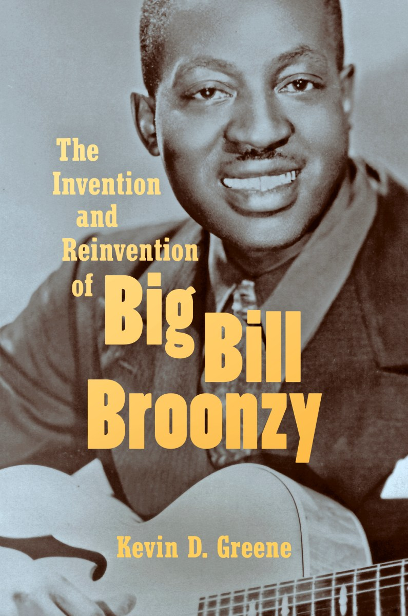 The Invention and Reinvention of Big Bill Broonzy