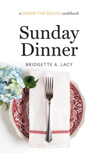 Sunday Dinner: a Savor the South® cookbook, by Bridgette A. Lacy