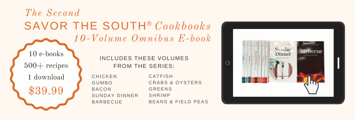 The Second Savor the South Cookbooks 10-Volume Omnibus E-book, includes these volumes from the series: Chicken, Gumbo, Bacon, Sunday Dinner, Barbecue, Catfish, Crabs & Oysters, Greens, Shrimp, Beans & Field Peas. 10 e-books, 500+ recipes, 1 download, $39.99