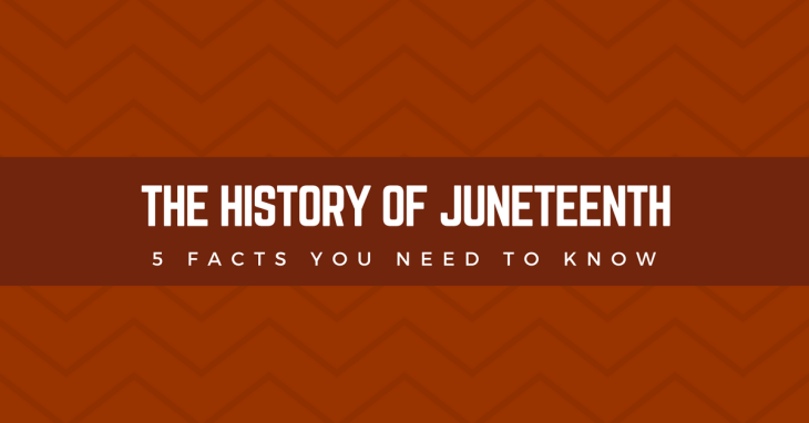 History of Juneteenth: 5 Facts You Need to Know