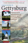 Reardon & Vossler: Field Guide to Gettysburg: Experiencing the Battlefield through Its History, Places, and People