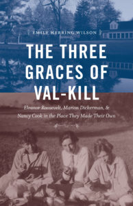 Emily Herring Wilson: The Three Graces of Val-Kill