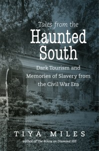 Tiya Miles: Tales from the Haunted South