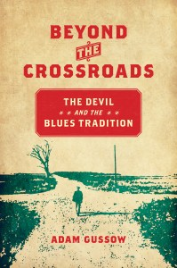 Adam Gussow, Beyond the Crossroads