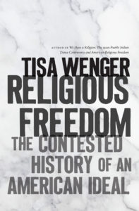 Tisa Wenger, Religious Freedom