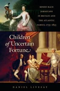 Children of Uncertain Fortune by Daniel Livesay