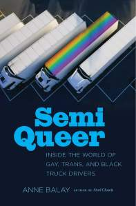 Semi Queer by Anne Balay