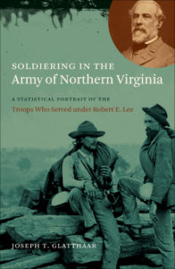 Soldiering in the Army of Northern Virginia by Joseph T. Glatthaar
