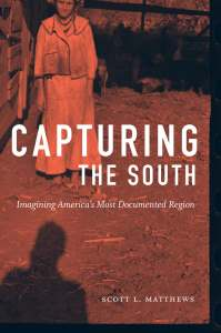 Capturing the South by Scott L. Matthews