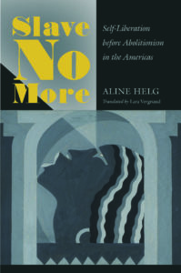 Slave No More by Aline Helg