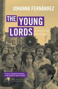 The Young Lords: A Radical History, by Johanna Fernandez