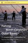 Fishing North Carolina's Outer Banks: The Complete Guide to Catching More Fish from Surf, Pier, Sound, and Ocean, by Stan Ulanski