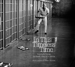 In This Timeless Time: Living and Dying on Death Row in America, by Bruce Jackson and Diane Christian