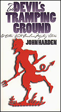 The Devil's Tramping Ground and Other North Carolina Mystery Stories, by John Harden
