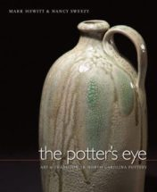 The Potter's Eye: Art and Tradition in North Carolina Pottery, by Mark Hewitt and Nancy Sweezy