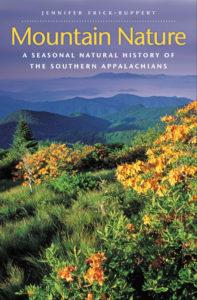 Mountain Nature: A Seasonal Natural History of the Southern Appalachians, by Jennifer Frick-Ruppert