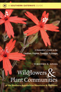 Wildflowers and Plant Communities of the Southern Appalachian Mountains and Piedmont, by Timothy P. Spira