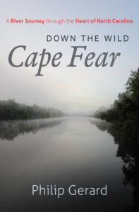 Down the Wild Cape Fear: A River Journey through the Heart of North Carolina by Philip Gerard
