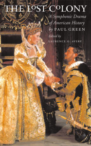 The Lost Colony: A Symphonic Drama of American History, by Paul Green