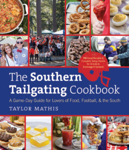 The Southern Tailgating Cookbook: A Game-Day Guide for Lovers of Food, Football, and the South by Taylor Mathis