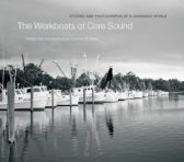 The Workboats of Core Sound by Lawrence S. Earley