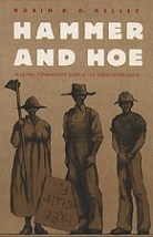 Hammer and Hoe: Alabama Communists during the Great Depression, by Robin D. G. Kelley