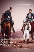 The Peninsula Campaign and the Necessity of Emancipation: African Americans and the Fight for Freedom by Glenn Brasher