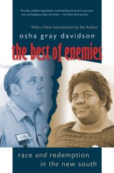 The Best of Enemies: Race and Redemption in the New South, by Osha Gray Davidson