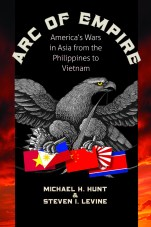 Arc of Empire: America's Wars in Asia from the Phillipines to Vietnam