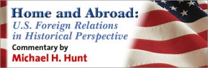 Home and Abroad: U.S. Foreign Relations in Historical Perspective