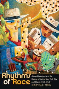 Rhythms of Race, by Christina D. Abreu