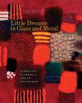 Little Dreams in Glass and Metal: Enameling in America 1920 to the Present, by Bernard N. Jazzar and Harold B. Nelson