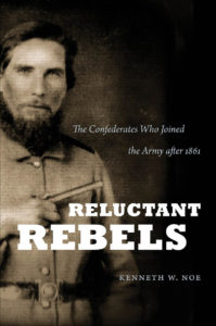 Cover of Reluctant Rebels: the Confederates Who Joined the Army after 1861, by Kenneth W. Noe