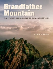 Grandfather Mountain: The History and Guide to an Appalachian Icon, by Randy Johnson, book cover