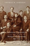 american universities and the birth of modern mormonism