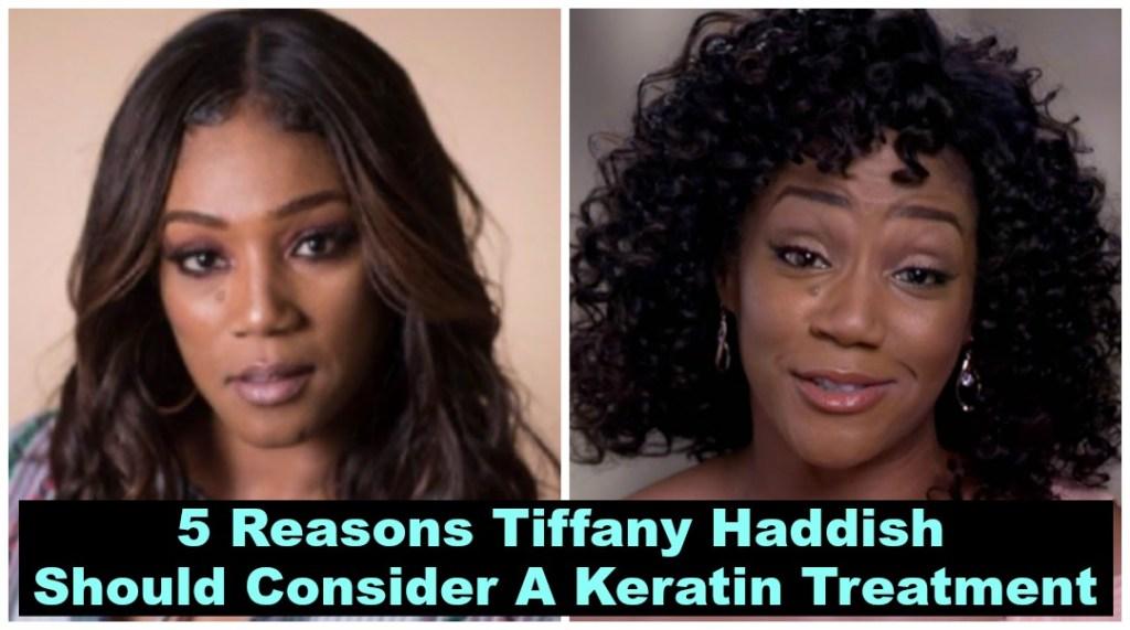 5 Reasons Tiffany Haddish Should Consider A Keratin Treatment