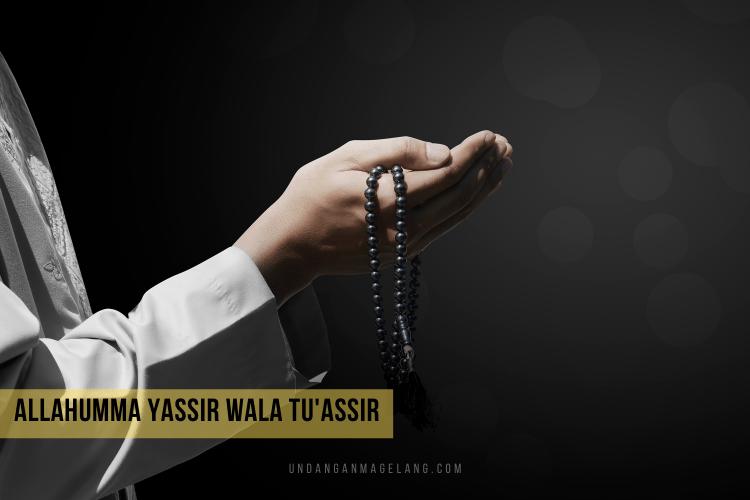 Doa Allahumma Yassir Wala Tu'assir