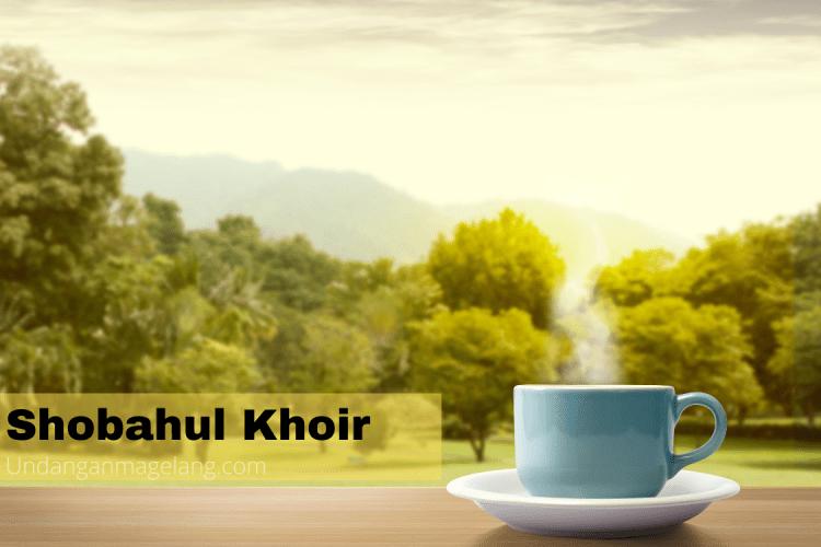 Tulisan Arab Shobahul Khoir