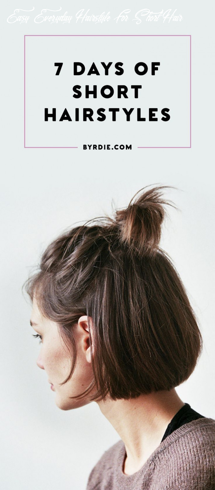 9 Chic Ways to Style Short Hair | Short hair styles easy, Short ...