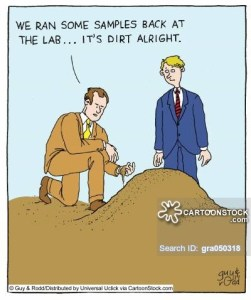 'We ran some samples at the lab... it's dirt alright.'