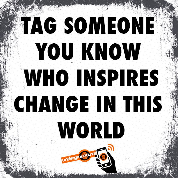 Collectively, we can change this world! TAG someone you know who inspires change!