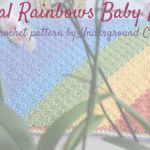 Crochet Pattern Diagonal Rainbows Baby Blanket Underground Crafter