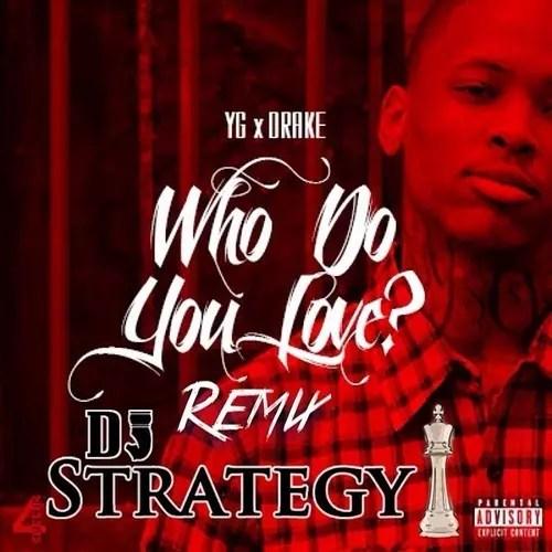 Who Do You Love (Strategy Remix)