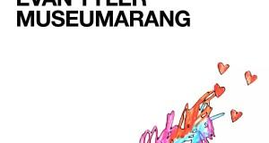 Evan Tyler MUSEUMARANG (Album)