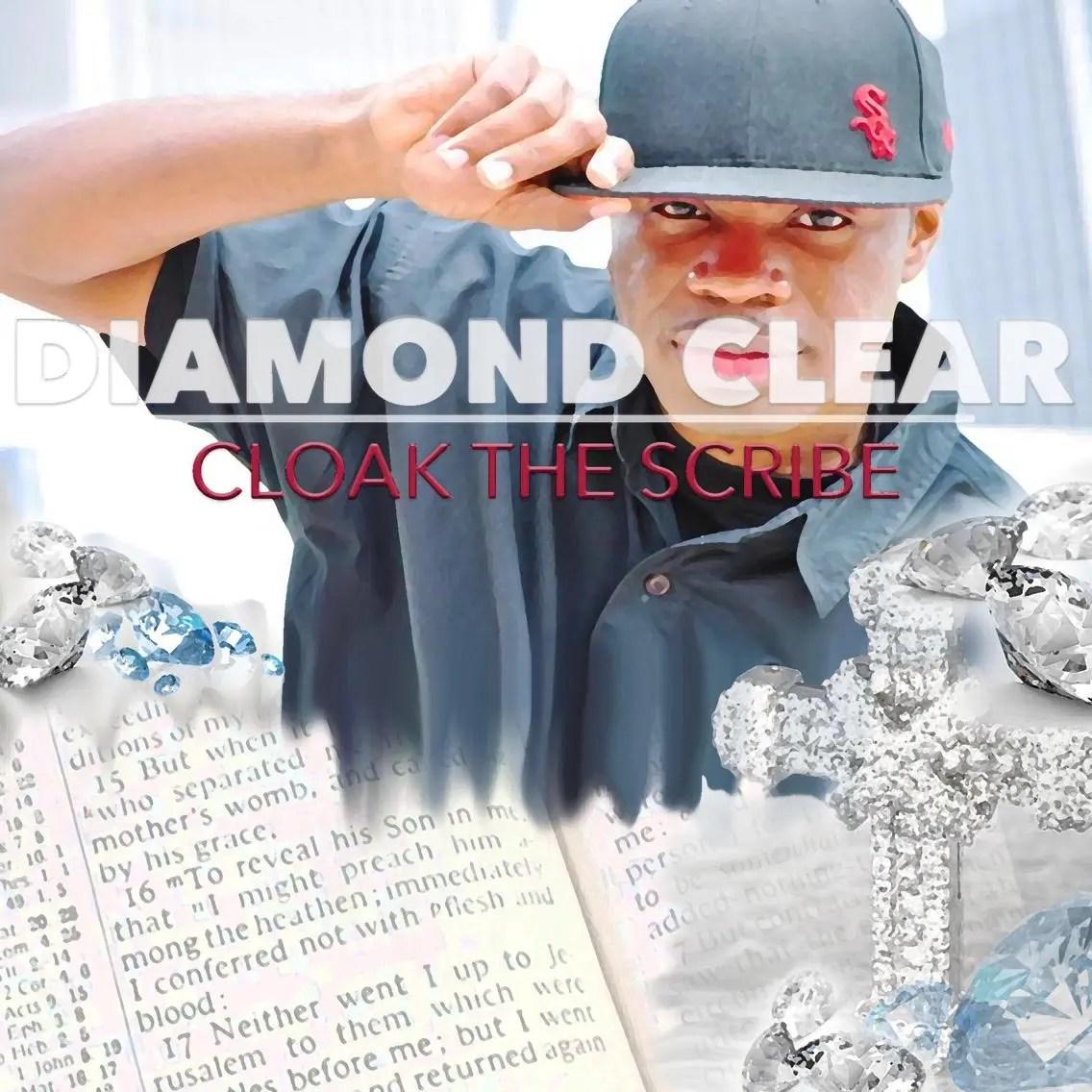 "Cloak The Scribe - ""Diamond Clear"" (Prod. By Cloud 9)"