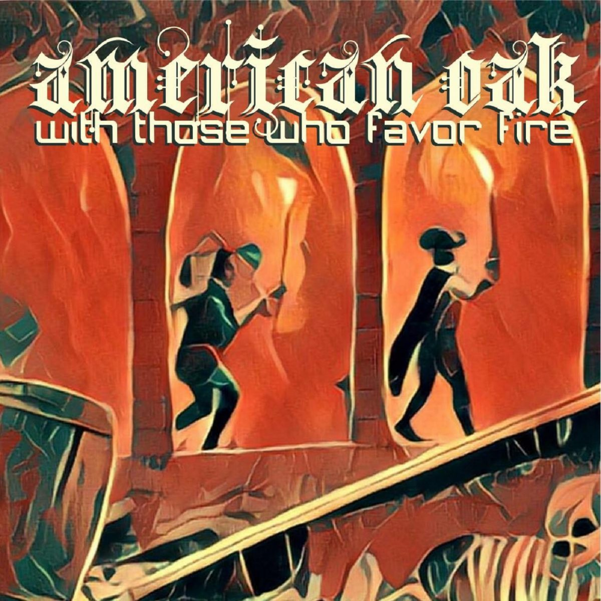 """American Oak - """"With Those Who Favor Fire"""" (Album)"""